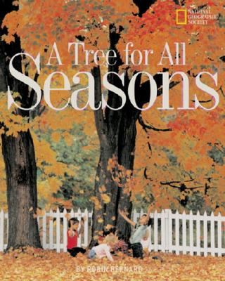 A Tree for All Seasons By Bernard, Robin